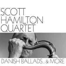 Hamilton, Scott, Quartet: Danish Ballads & More