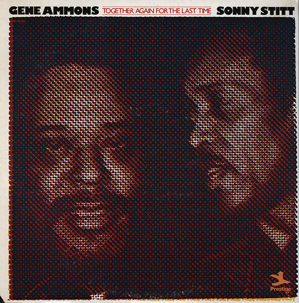 Ammons, Gene / Sonny Stitt ‎– Together Again For The Last Time