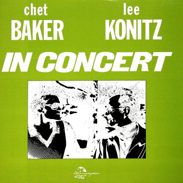 Baker, Chet and Lee Konitz ‎– In Concert