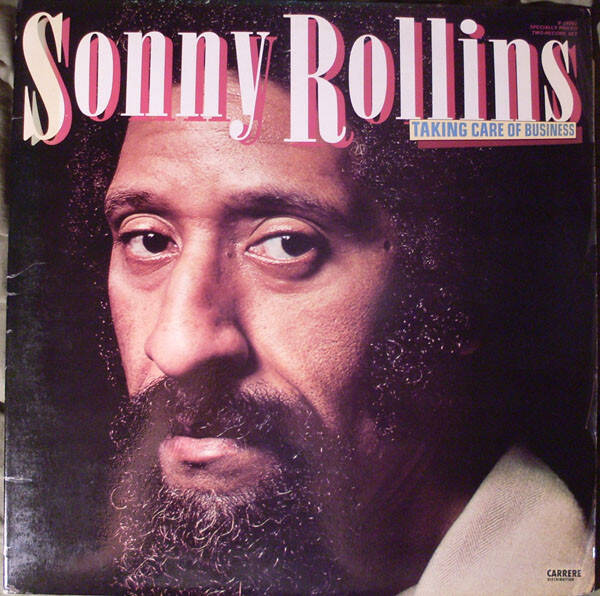 Sonny Rollins – Taking Care Of Business