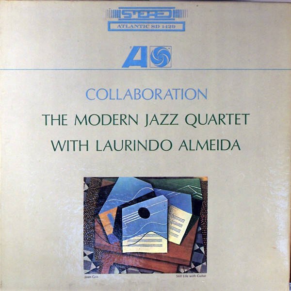 Modern Jazz Quartet, the With Laurindo Almeida ‎– Collaboration