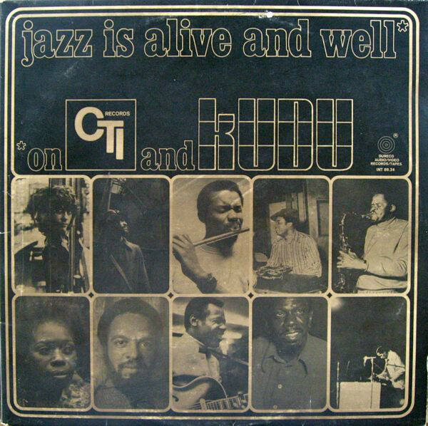 Various ‎– Jazz Is Alive And Well On CTI And KUDU