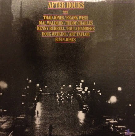 Jones, Thad, Kenny Burrell, Frank Wess, Mal Waldron, Paul Chambers, Art Taylor, Teddy Charles, Doug Watkins, Elvin Jones ‎– After Hours