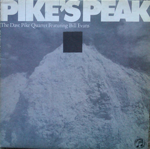 Pike, Dave The D P Quartet Featuring Bill Evans ‎– Pike's Peak