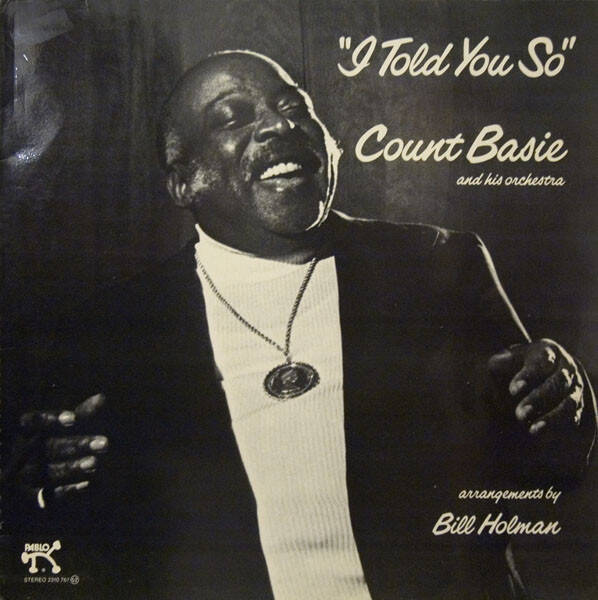 Count Basie And His Orchestra ‎– I Told You So