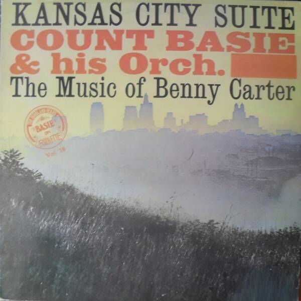Count Basie & His Orch. ‎– Kansas City Suite - The Music Of Benny Carter