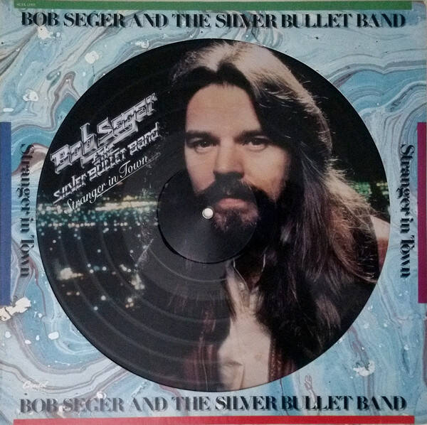 Seger, Bob & The Silver Bullet Band ‎– Stranger In Town