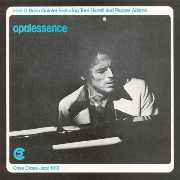O'Brien, Hod Quintet Featuring Tom Harrell And Pepper Adams ‎– Opalessence
