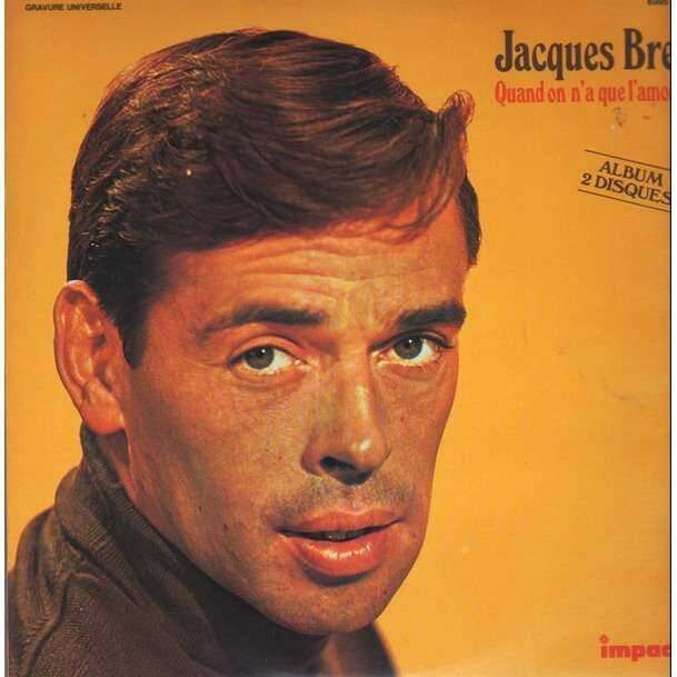 Brel, Jacques - Quand on n'a que l'amour