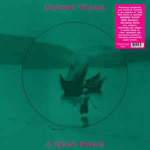 Wyatt, Robert - A short Break - Picture Disc - EP