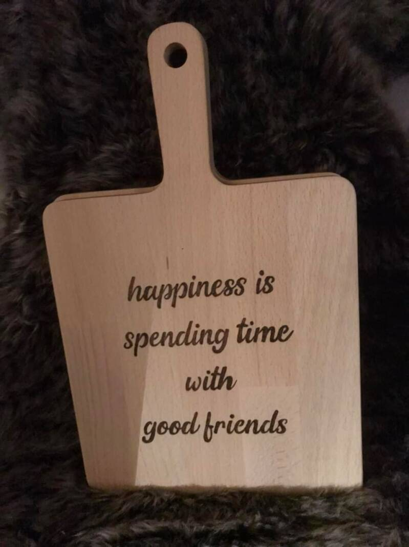 Hapjesplank : Happiness is spending time with good friends
