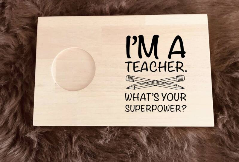 Ontbijtplankje : I'm a teacher what's your superpower