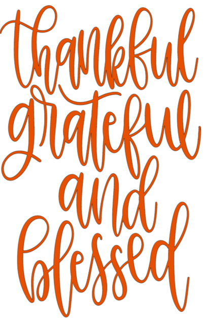 Thankful Greatful And Blessed