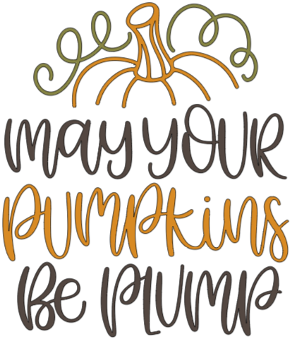 May Your Pumpkins Be Plump