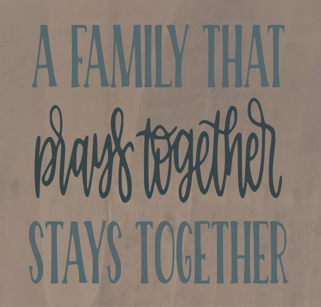 A Family That Prays Together Stays Together - 8 x 8