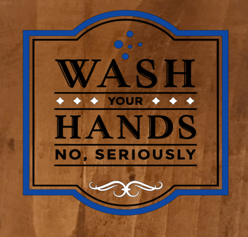 Wash Your Hands No, Seriously - 8 x 8