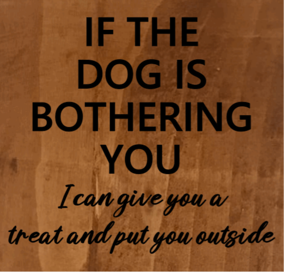 If The Dog Bothers You - 8x8