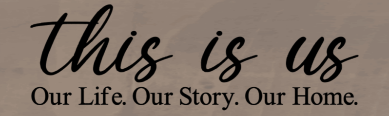 This Is Us Our Life. Our Story. Our Home. - 8 x 24_