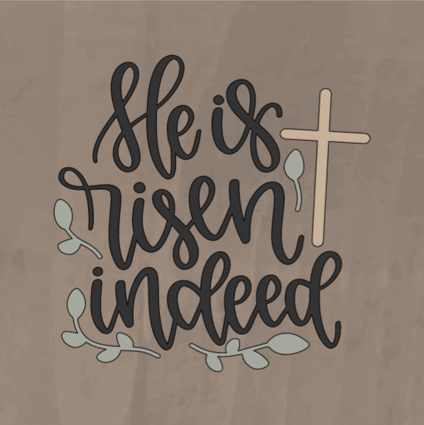 He Is Risen Indeed - 8 x 8