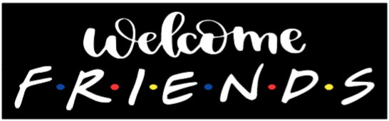 """Welcome Friends - 24"""" x 8"""""""