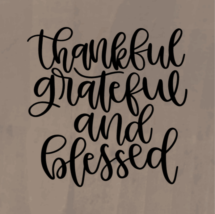 Thankful Grateful And Blessed - 8 x 8