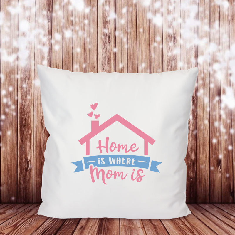 Home is where Mom is (Home Kissen 0940)