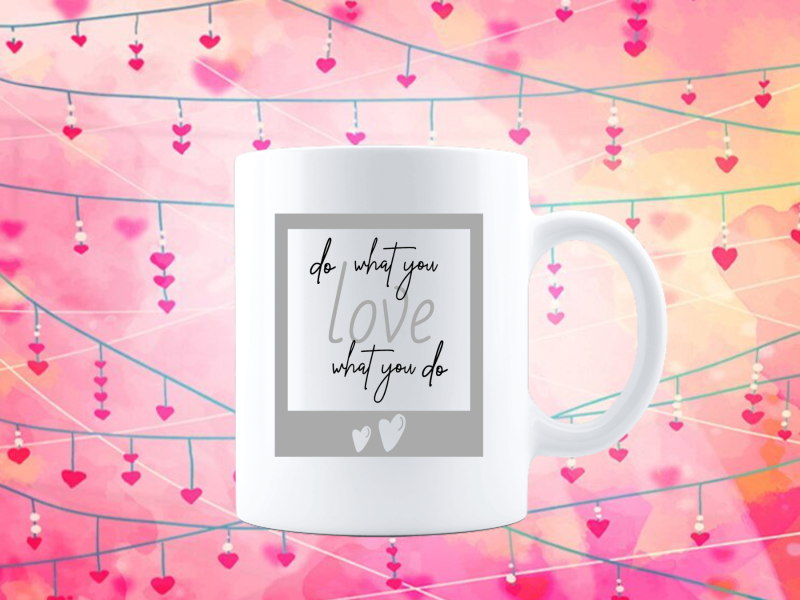 do what you (Love Tasse 2721.1)
