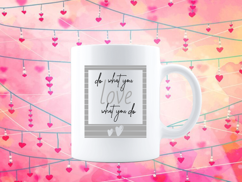 do what you (Love Tasse 2721.2)