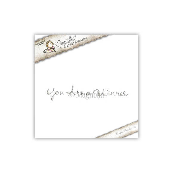 Magnolia Stamp - 2011 - WT 36 You Are a Winner (text)