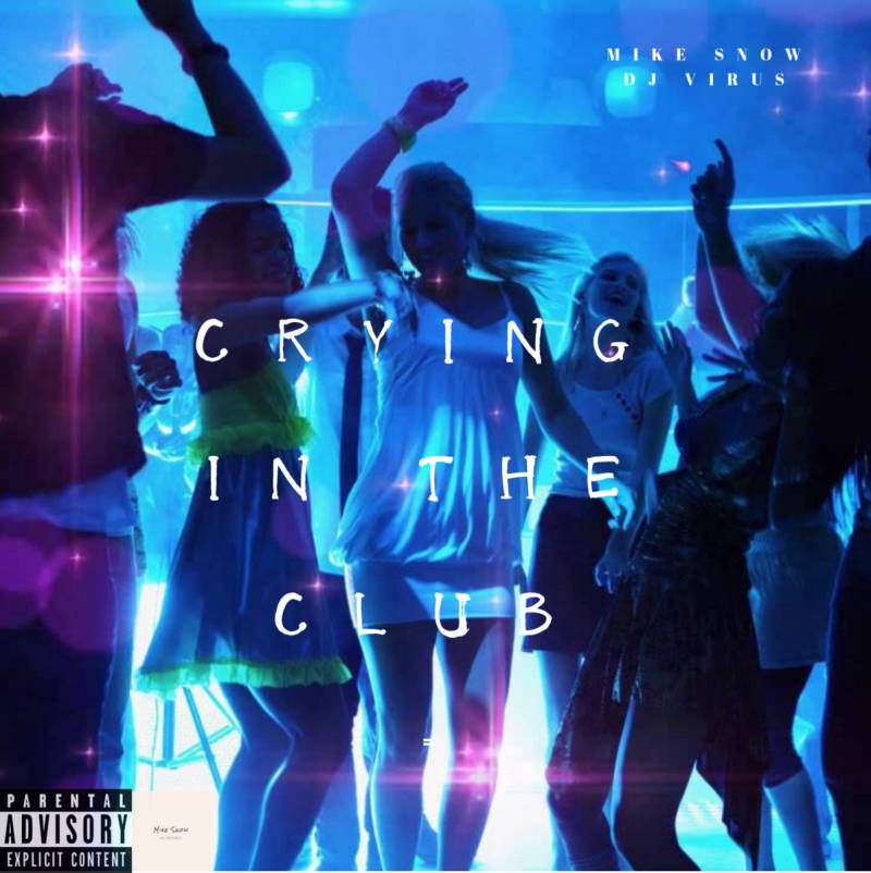 Mike Snow & DJ Virus - Crying In The Club [MS-Records]