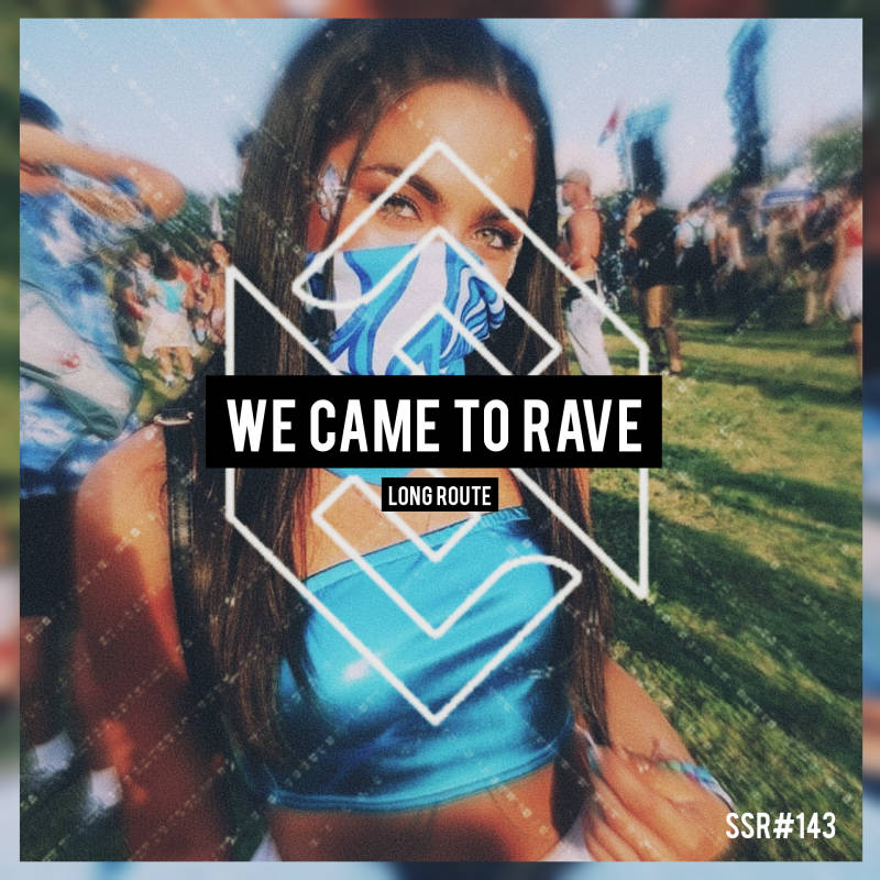 Long Route - We Came To Rave