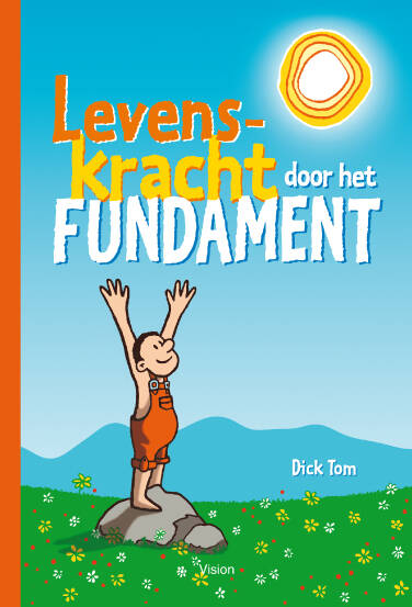 Levenskracht door het fundament  -  Dick Tom - Licht beschadigd
