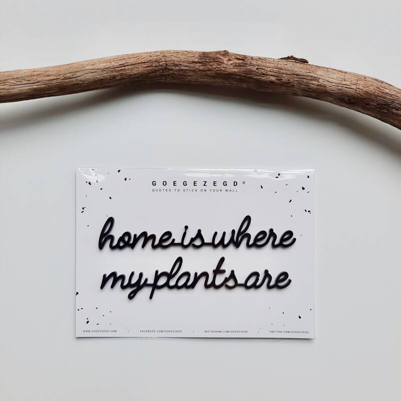 Goegezegd Muursticker - Home is where my plants are