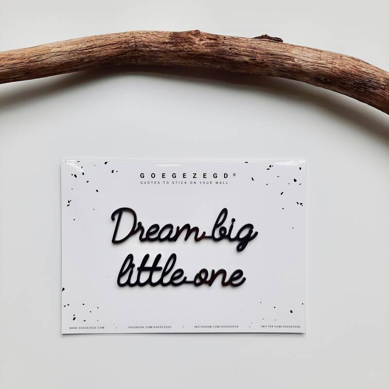 Goegezegd Muursticker - Dream big little one