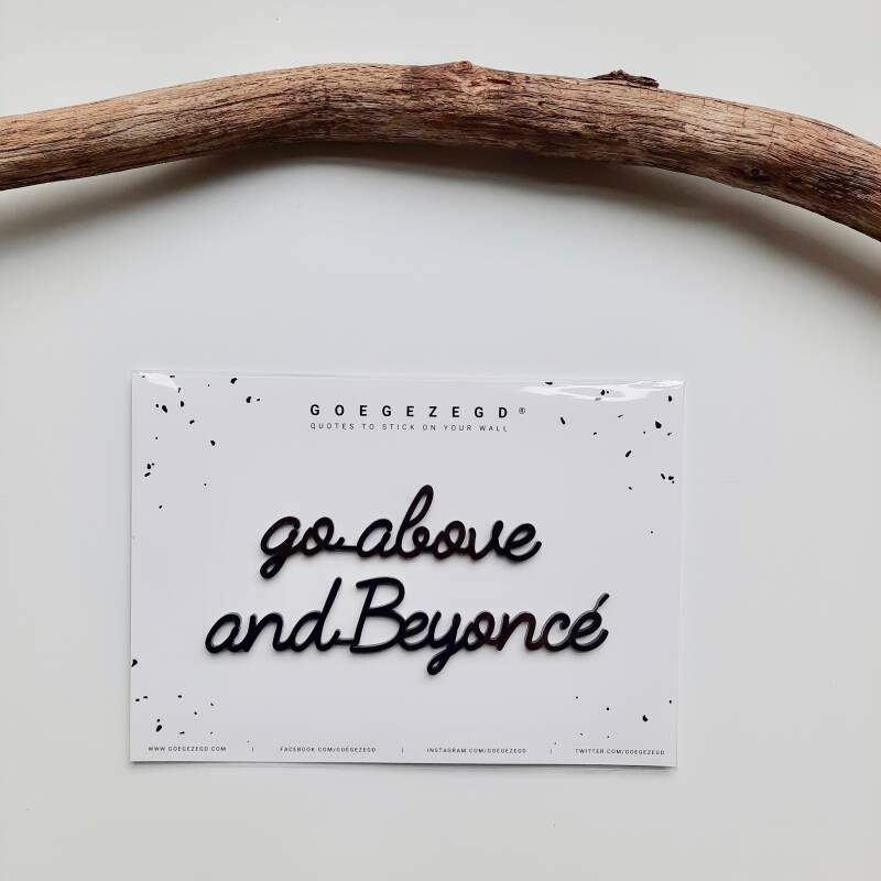 Goegezegd Muursticker - Go above and Beyoncé