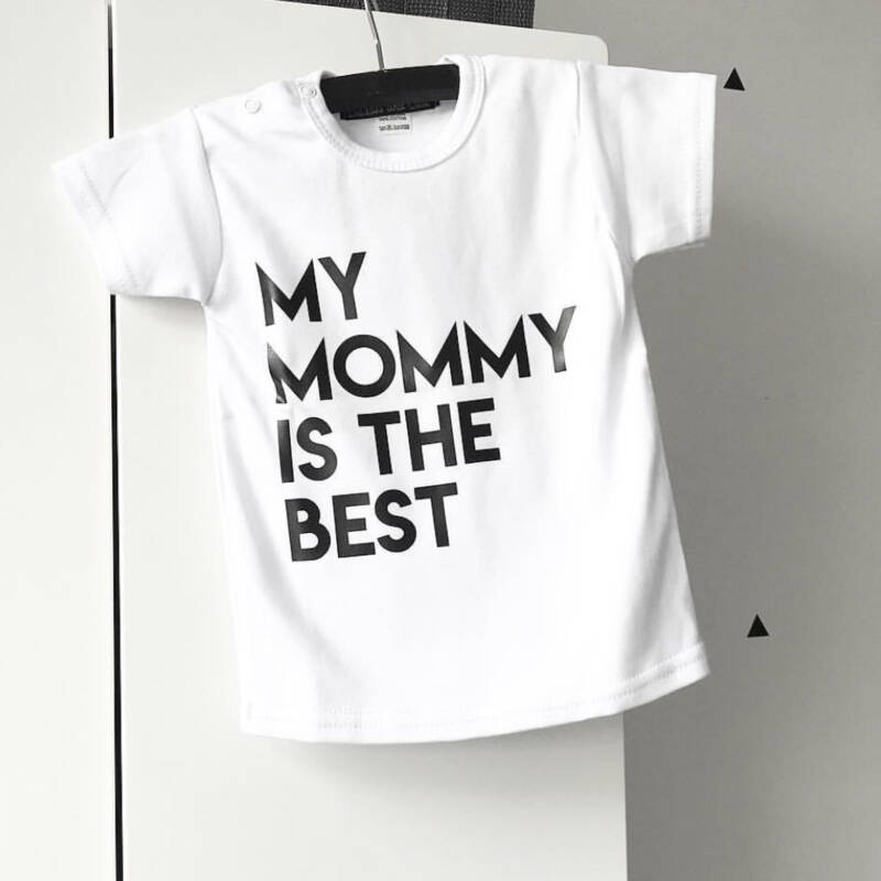 Shirt - My mommy is the best