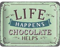 life happens chocolate helps
