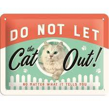 Metaal plaat 'Do not let cat out'