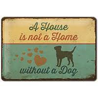 metaal plaat ' A home is not a home without a dog'