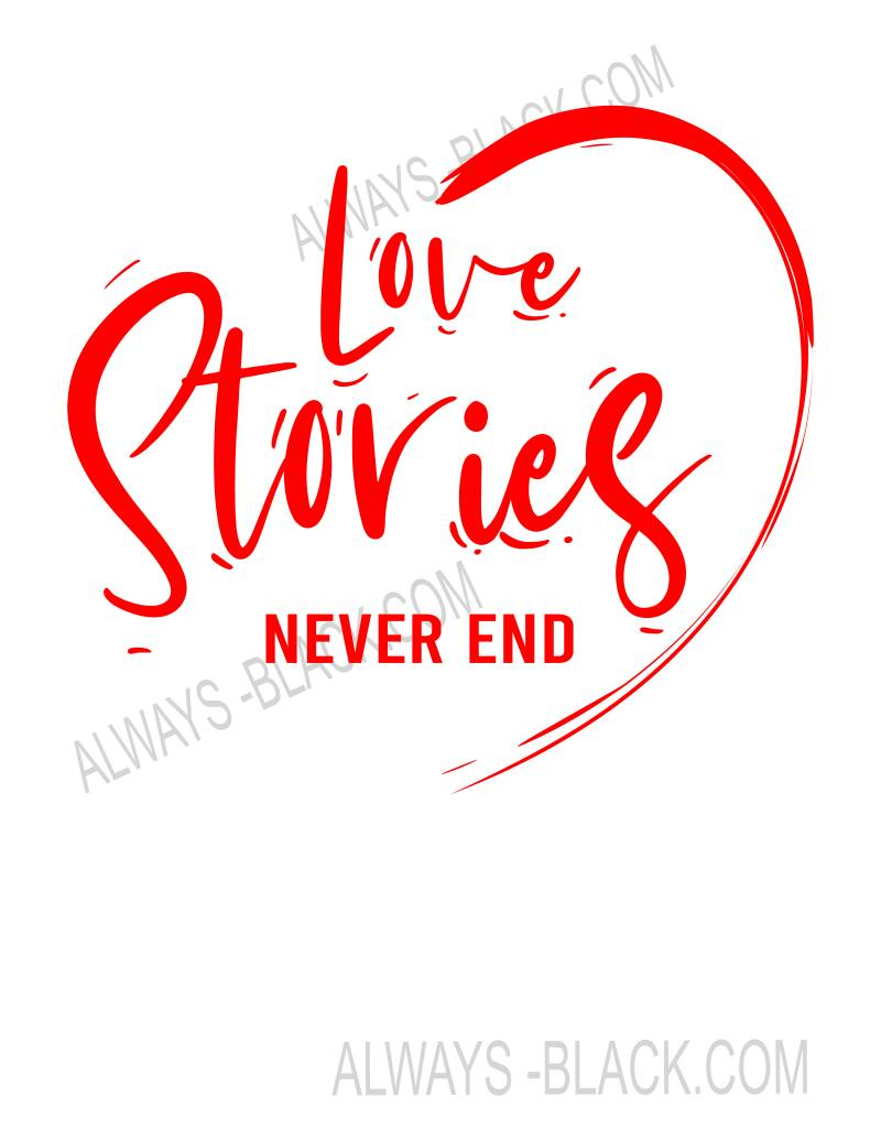 LOVE STORIES NEVER END