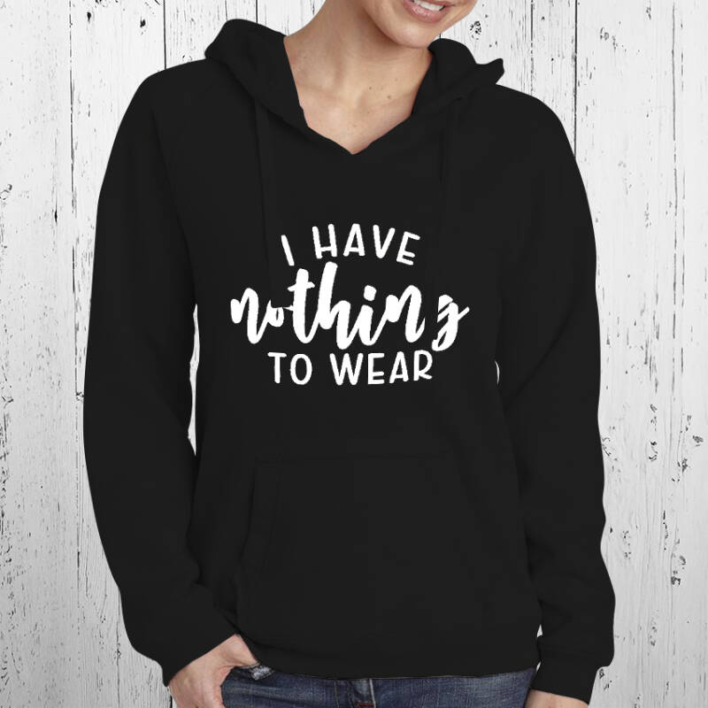 Zwarte Dames Hoodie I Have Nothing To Wear