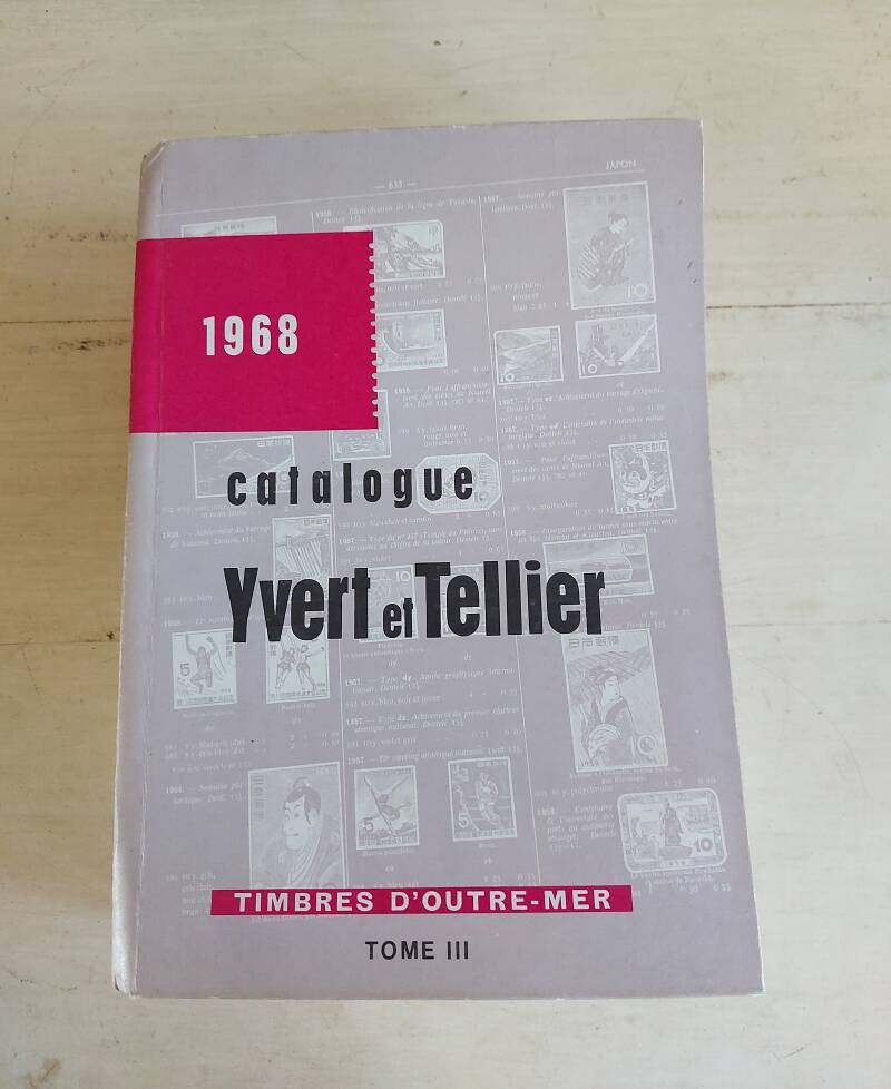 Catalogue Yvert et Tellier - Timbres d'outre-mer - Tome III 1968