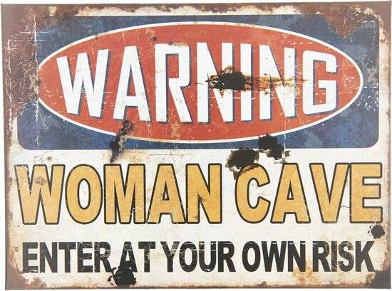 Clayre en eef tekstbord warning woman cave enter at your own risk
