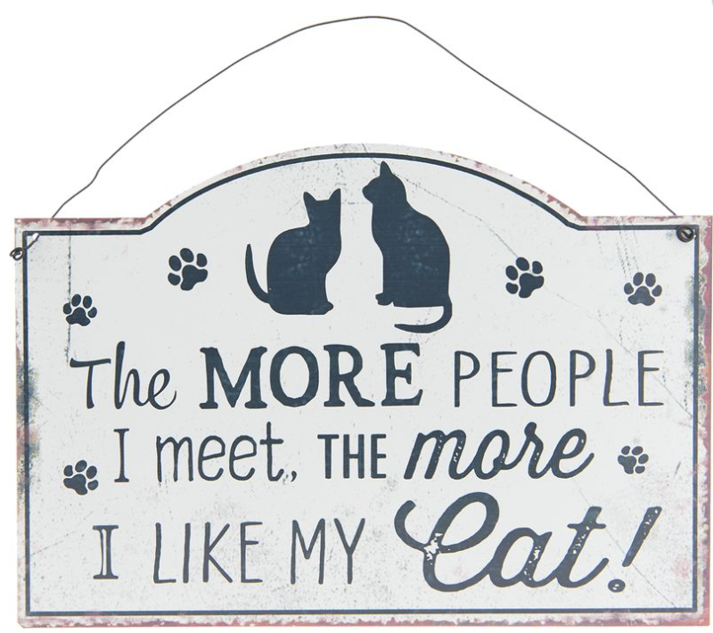 Tekstbord Clayre en eef the more people i meet the more i like my cat