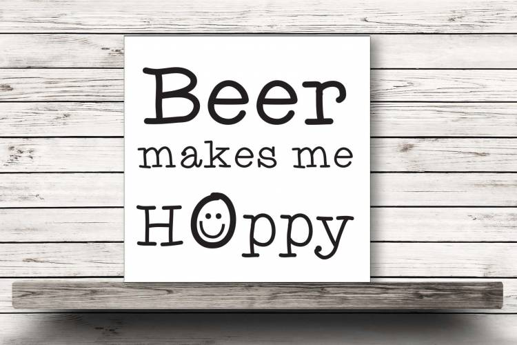 Beer makes me hoppy