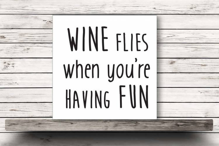 Wine flies when you're having fun