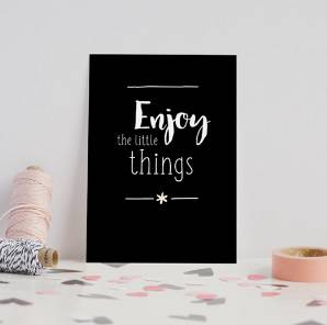 Enjoy the little things A6
