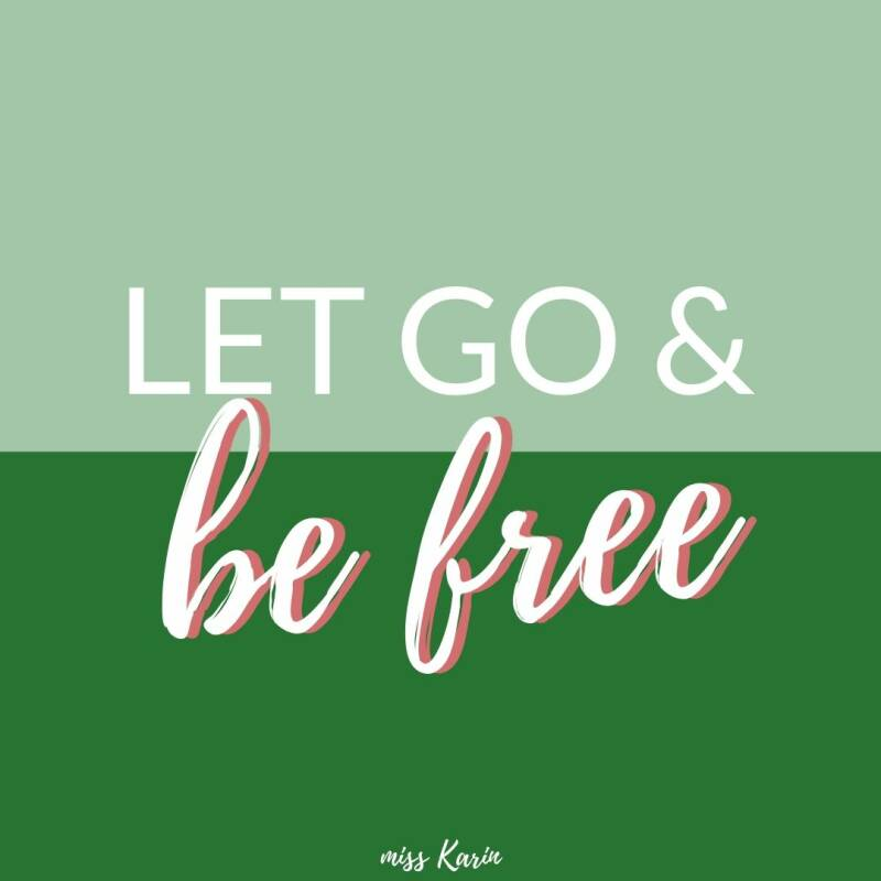 Let go & be free