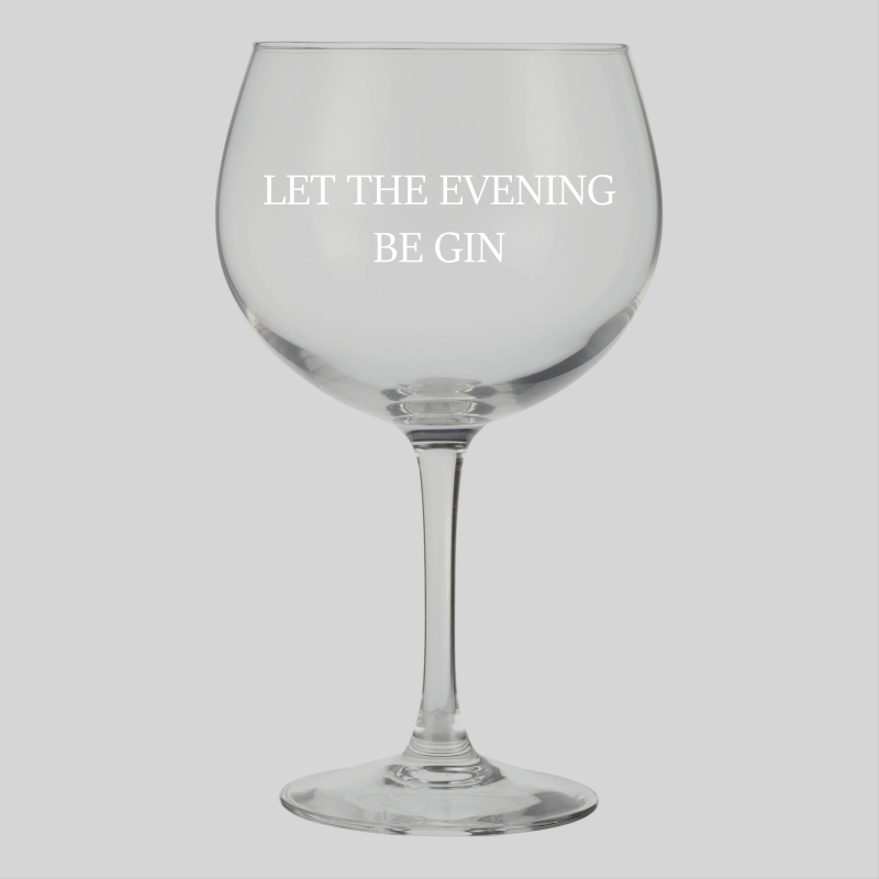 Gin glas ''let the evening be gin''