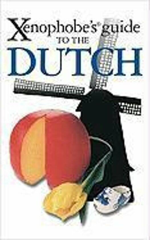 """Xenophobe""""s guide to the Dutch"""